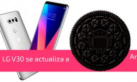 LG actualiza a Android Oreo sus móviles V30
