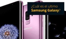 ¿Cuál es el último modelo de Samsung Galaxy?