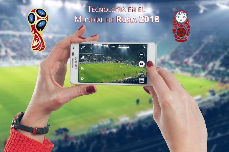 ¿Sabes qué tecnología es la que se usará en el Mundial de Rusia 2018?